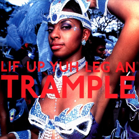 Lif Up Yuh Leg An Trample - The Soca Train From The Port Of Spain