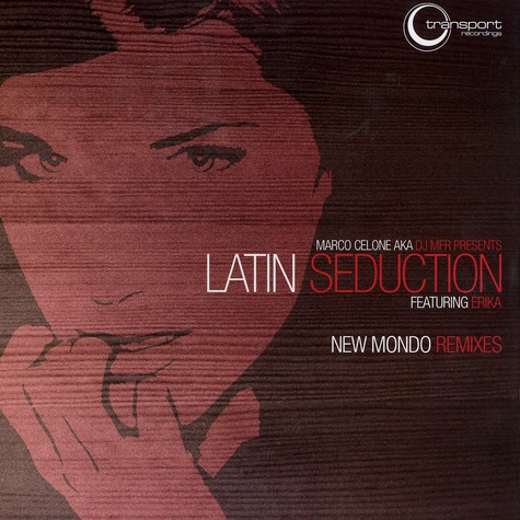 Marco Celone aka DJ MFR presents Latin Seduction - New mondo remixes feat. Erika