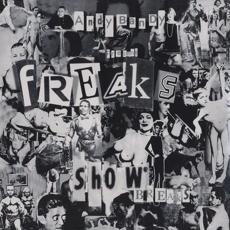 Andy Bandy presents - Freak show breaks