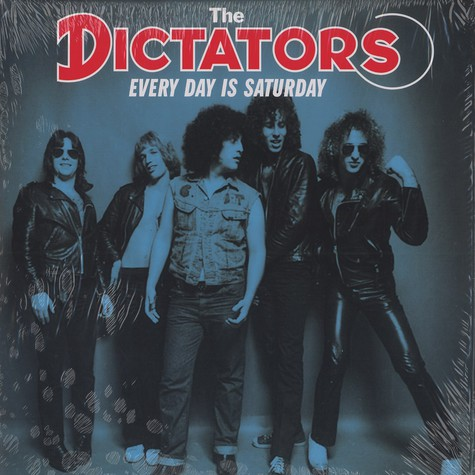 Dictators, The - Every day is saturday