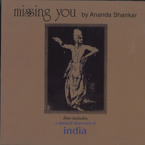 Ananda Shankar - Missing you / a musical discovery of India