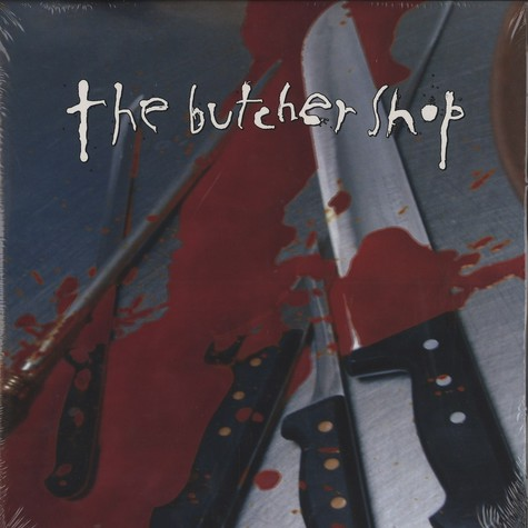 Butcher Shop, The - Complete discography