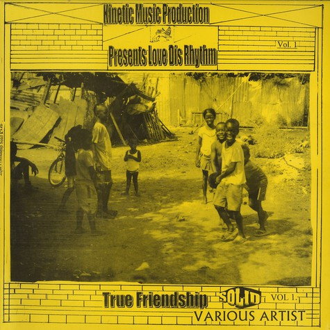 Kinetic Music Production presents - Love dis rhythm true friendship volume 1
