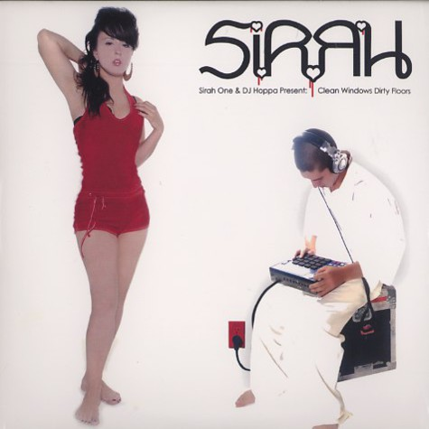 Sirah & DJ Hoppa - Clean windows dirty floors