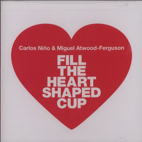 Carlos Nino of Ammon Contact & Miguel Atwood-Ferguson - Fill the heart shaped cup