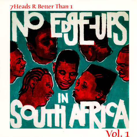 V.A. - 7 Heads R Better Than 1: No Edge-Ups In South Africa Vol.1