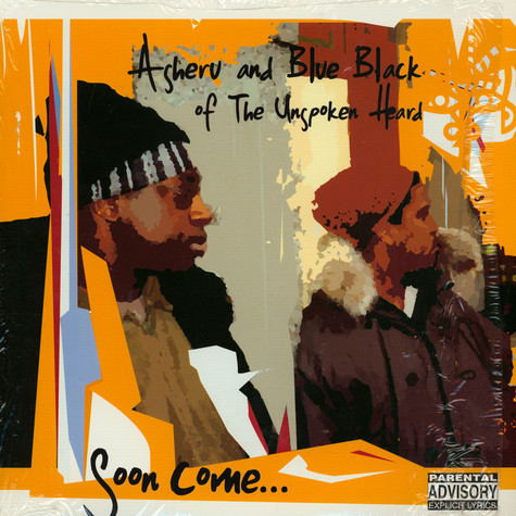 Asheru And Blue Black Of Unspoken Heard, The - Soon Come...