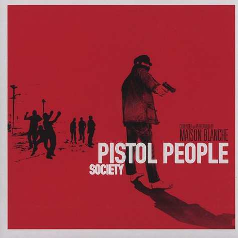 Maison Blanche - Pistol people society
