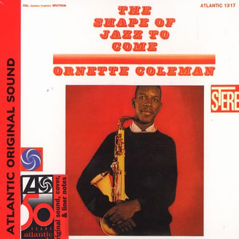 Ornette Coleman - The shape of the jazz to come