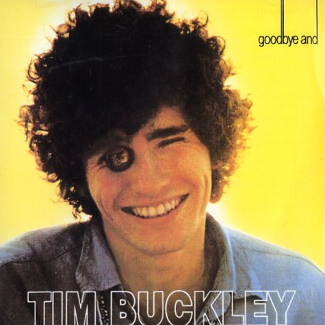Tim Buckley - Goodybe and hello
