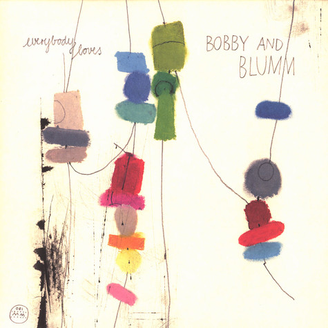 Bobby And Blumm - Everybody loves Bobby And Blumm
