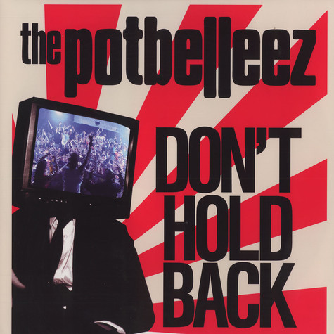 Potbelleez, The - Don't hold back