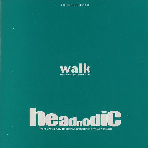 Headnodic of Crown City Rockers - Walk feat. Moe Pope and Jern & Sizwe of Lunar Heights