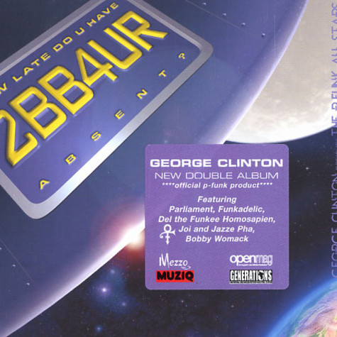 George Clinton presents The P-Funk All Stars - How late do u have 2bb4ur absent ?