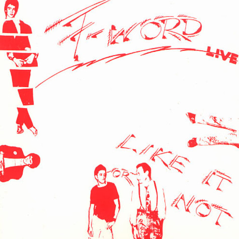 F-Word - Like it or not live