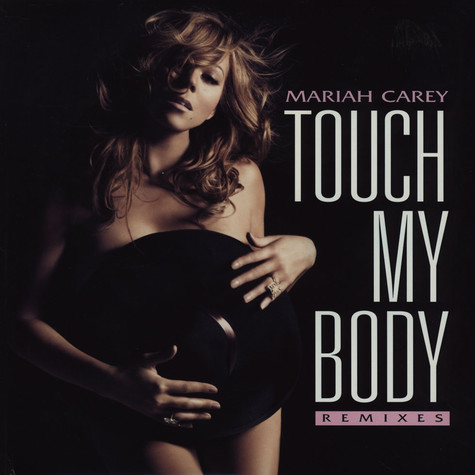 Mariah Carey - Touch my body remixes