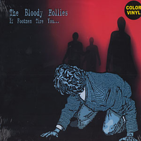 Bloody Hollies, The - If footmen tire you...
