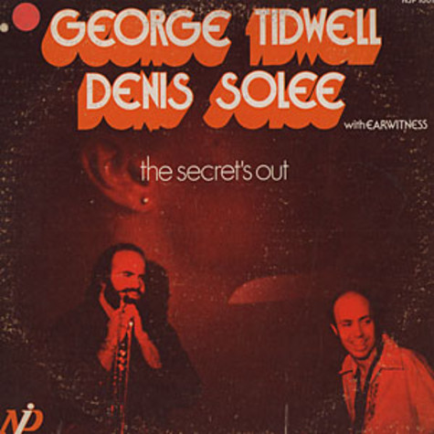 George Tidwell & Denis Solee - The secret's out