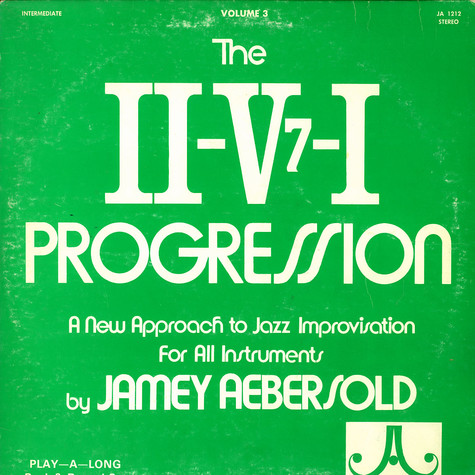 Jamey Aebersold - The II-V7-I progression - a new approach to jazz improvisation