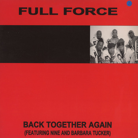 Full Force - Back together again feat. Nine & Barbara Tucker