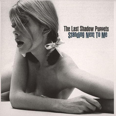 Last Shadow Puppets, The - Standing next to me part 1 of 2