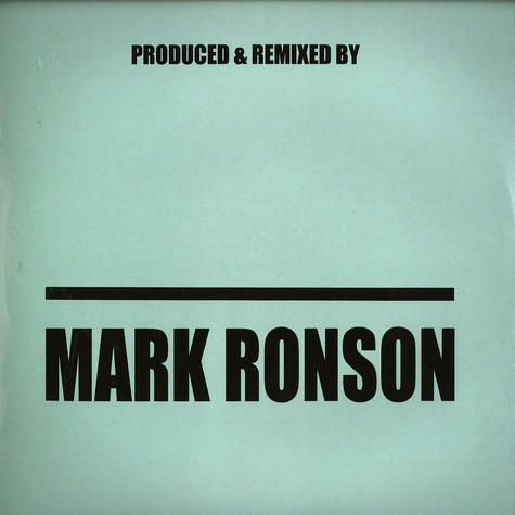 Mark Ronson - Produced & remixed by Mark Ronson