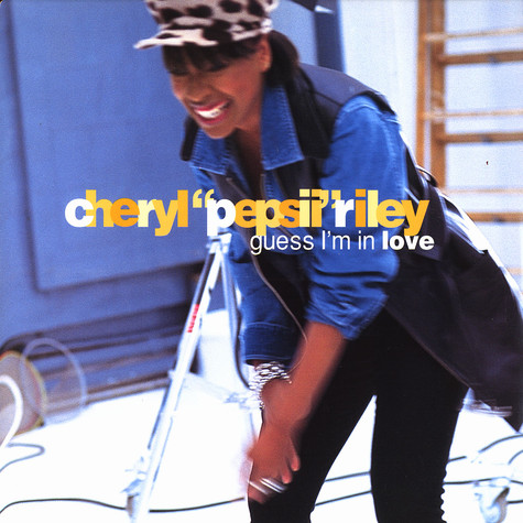 Cheryl Pepsii Riley - Guess i'm in love