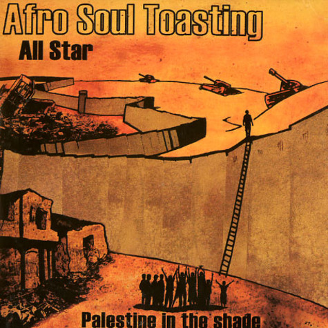 Afro Soul Toasting All Star - Palestine in the shade