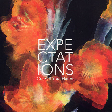 Cut Off Your Hands - Expectations
