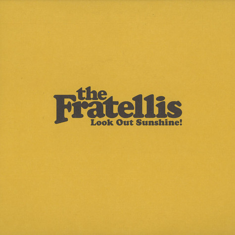 Fratellis, The - Look out sunshine!