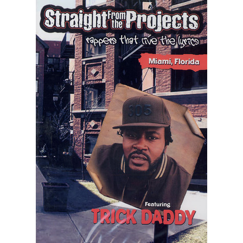 Trick Daddy - Straight from the projects