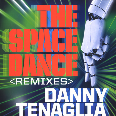 Danny Tenaglia - The space dance remixes
