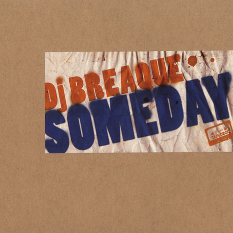 DJ Breaque - Someday