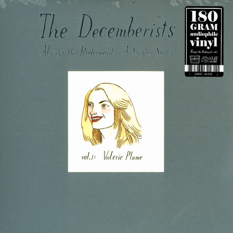 Decemberists, The - Always the bridesmaids: a singles series volume 1: Valerie Plame