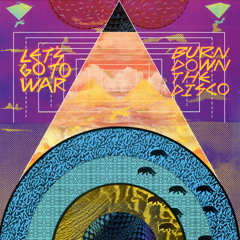 Let's Go To War - Burn down the disco