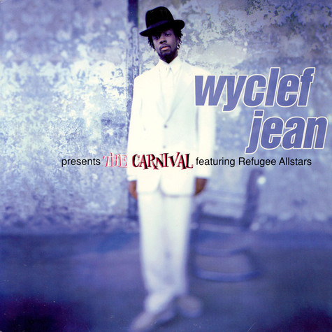 Wyclef Jean - The Carnival feat Refugee Camp All Stars
