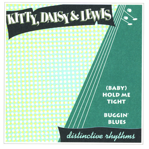 Kitty, Daisy & Lewis - (Baby) hold me tight