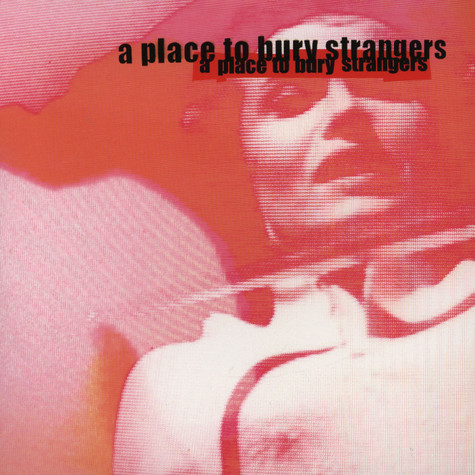 A Place To Bury Strangers - Missing you
