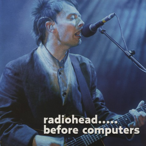 Radiohead - Before computers
