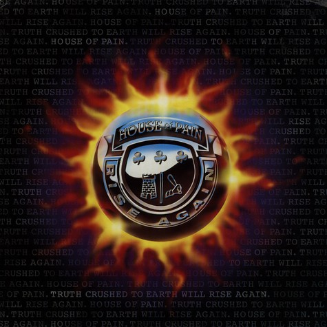 House Of Pain - Truth crushed to earth shall rise again