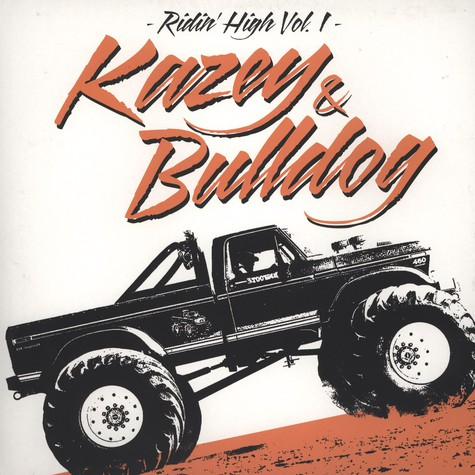 Kazey & Bulldog - Ridin High Volume 1
