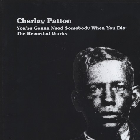 Charley Patton - The Recorded Works
