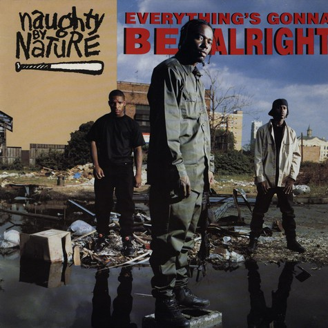 Naughty by Nature - Everything's gonna be alright