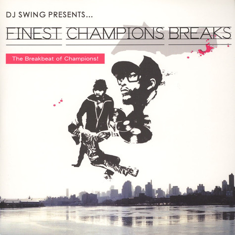 DJ Swing - Finest Champions Breaks