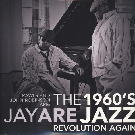 Jay Are (J.Rawls & John Robinson) - The 1960s Jazz Revolution Again