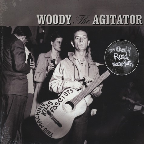 Woody Guthrie - Woody The Agitator