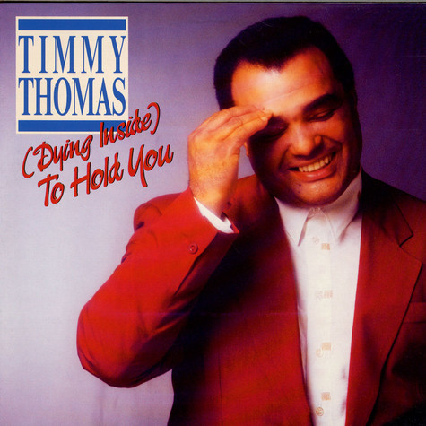 Timmy Thomas - (Dying Inside) To Hold You