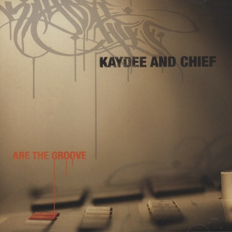 Kaydee aka K-Skills e & Chief  - Are The Groove