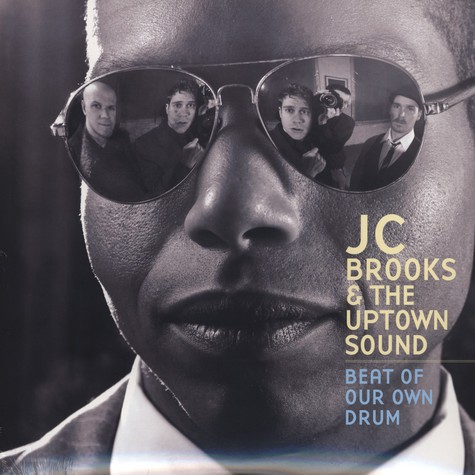 JC Brooks & The Uptown Sound - Beat Of Your Own Drum
