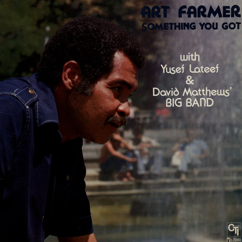 Art Farmer - Something You Got